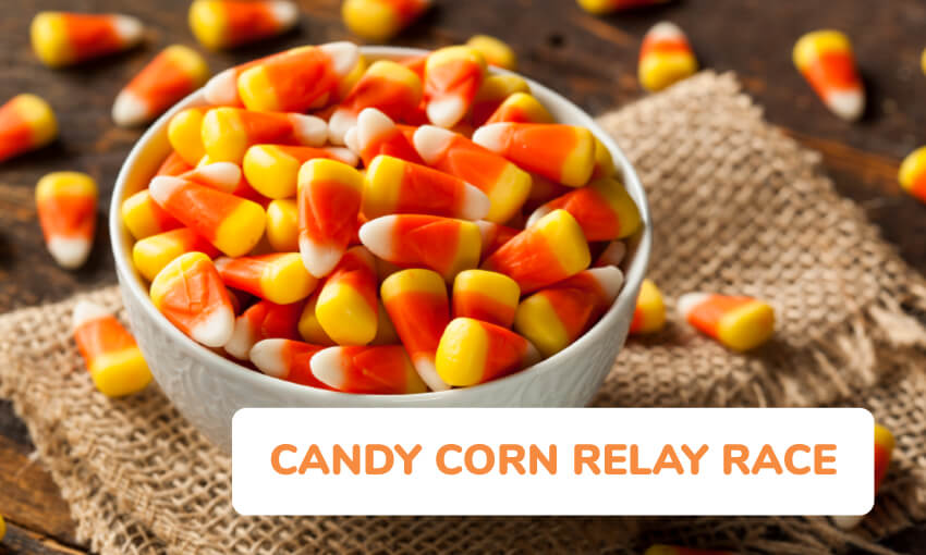 Have a candy corn relay race.