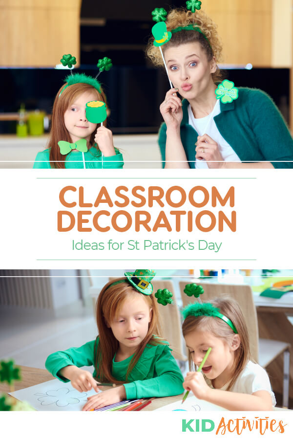 Classroom decoration ideas for St. Patrick's Day.