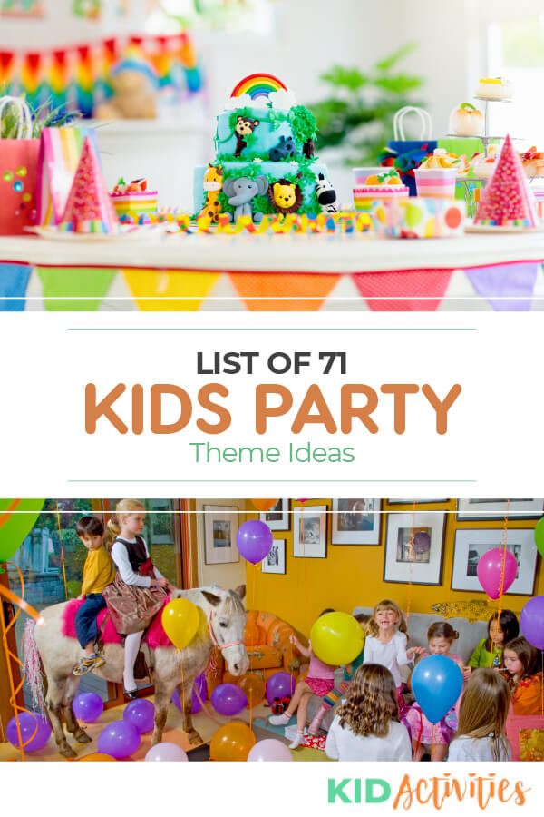 A list of 71 kids party theme ideas.