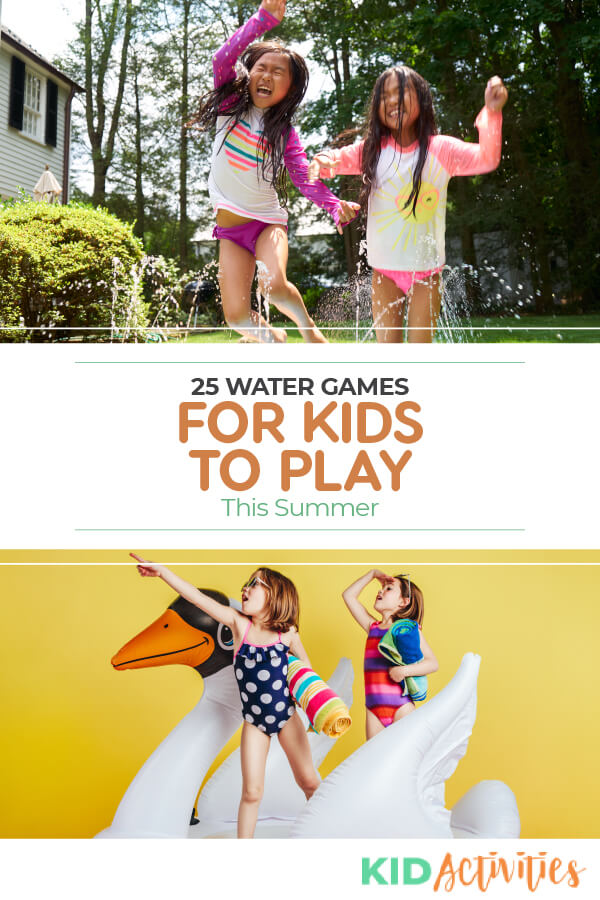 Two images. One with 2 young girls running through a sprinker and another with two young girls playing on a swan pool float, not in water and yellow background. Text on image says 25 water games for kids to play this summer