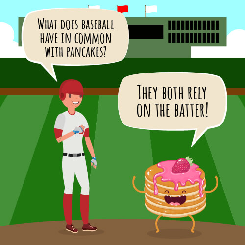 What does baseball have in common with pancakes jokes.