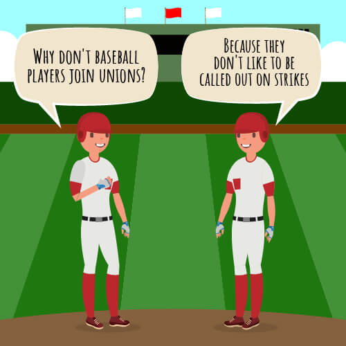 Why don't baseball players join unions joke.
