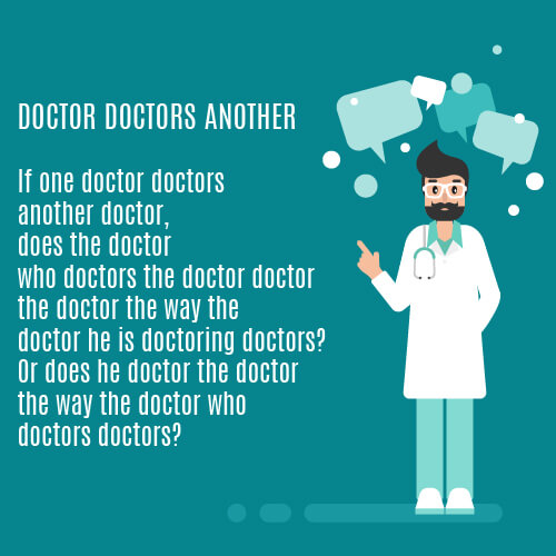A picture of a doctor with the tongue twister doctor doctors another written on it.