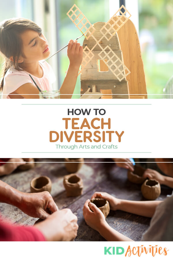 """A picture of a girl painting a windmill and a picture of several hands shaping a clay pot. Text reads """"how to teach diversity through arts and crafts."""""""