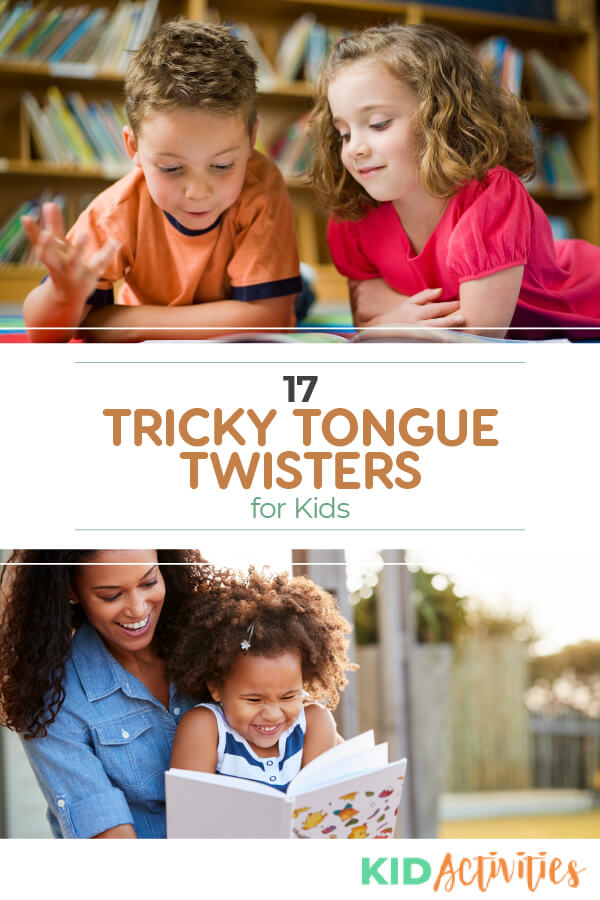 Two pictures. One of a young boy and girl reading a book and another of a mom reading a daughter a book and the daughter is giggling. The text on the image reads  17 tricky tongue twisters for kids.