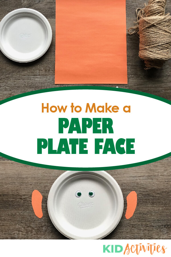 A Pinterest image with showing the materials needed to assemble the paper plate face craft with text that reads how to make a paper plate face.