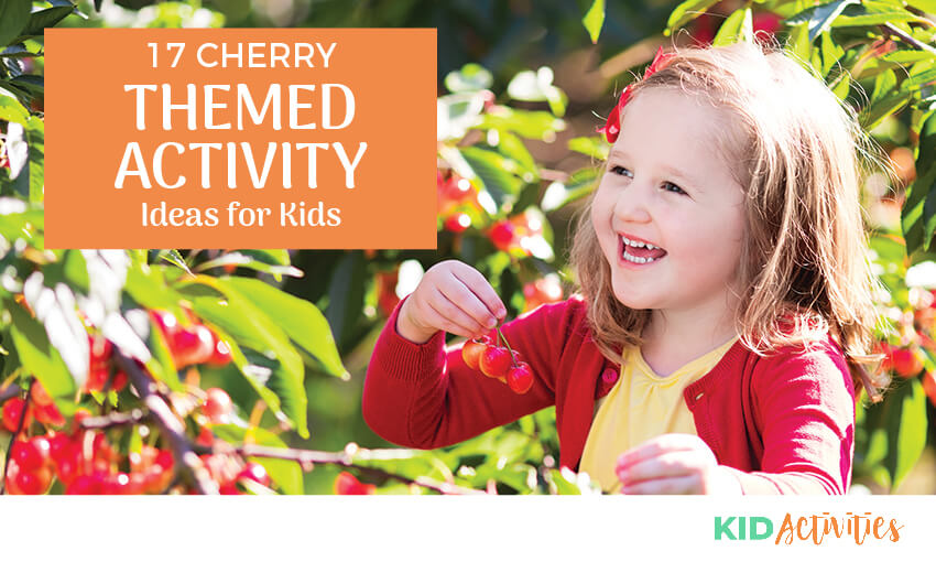 "A picture of a girl holding a cherry stem with several cherries on it. Text reads ""17 Cherry Themed Activity Ideas for Kids"""